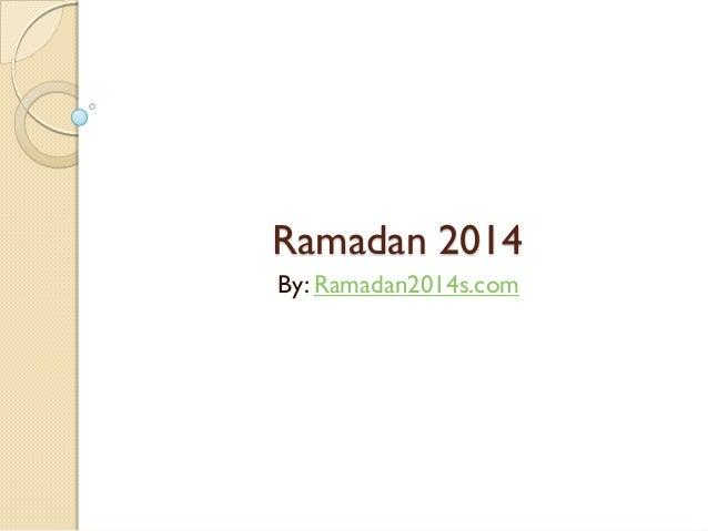 Ramadan 2014 By: Ramadan2014s.com