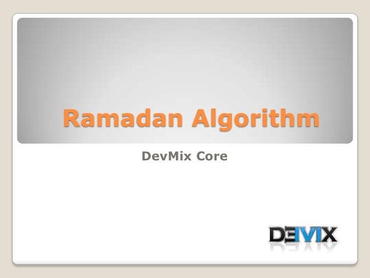 Ramadan Algorithm<br />DevMix Core<br />