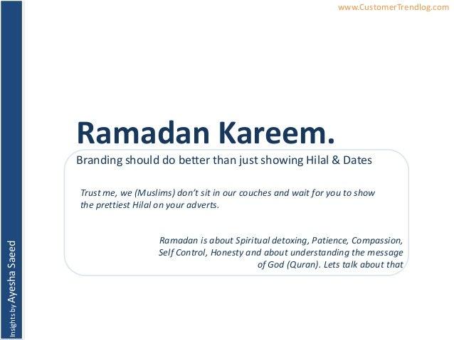 InsightsbyAyeshaSaeed www.CustomerTrendlog.comRamadan Kareem.Branding should do better than just showing Hilal & DatesTrus...