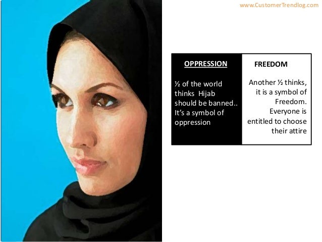 InsightsbyAyeshaSaeed www.CustomerTrendlog.comAnother ½ thinks,it is a symbol ofFreedom.Everyone isentitled to choosetheir...