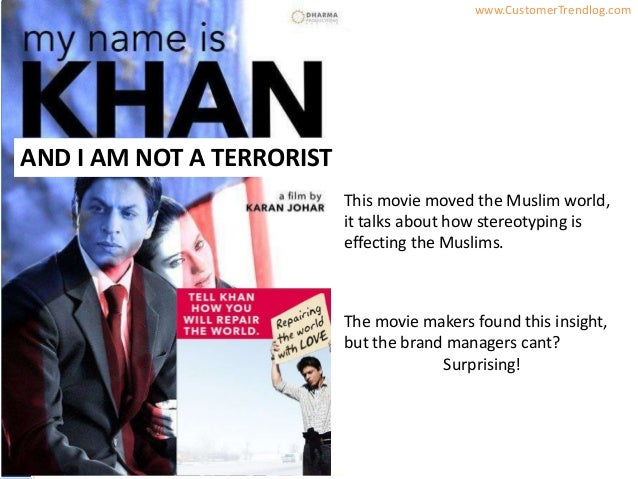 InsightsbyAyeshaSaeed www.CustomerTrendlog.comThis movie moved the Muslim world,it talks about how stereotyping iseffectin...