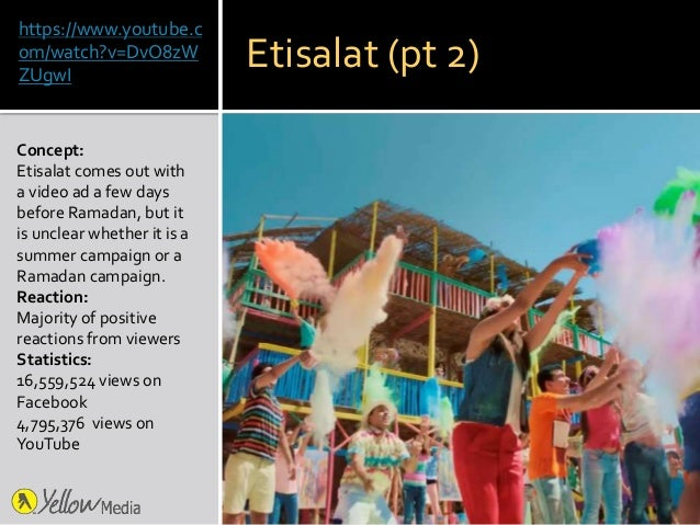 https://www.youtube.c om/watch?v=DvO8zW ZUgwI Concept: Etisalat comes out with a video ad a few days before Ramadan, but i...