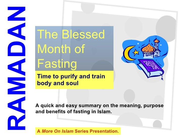 RAMADAN  1              The Blessed           Month of           Fasting           Time to purify and train           body...