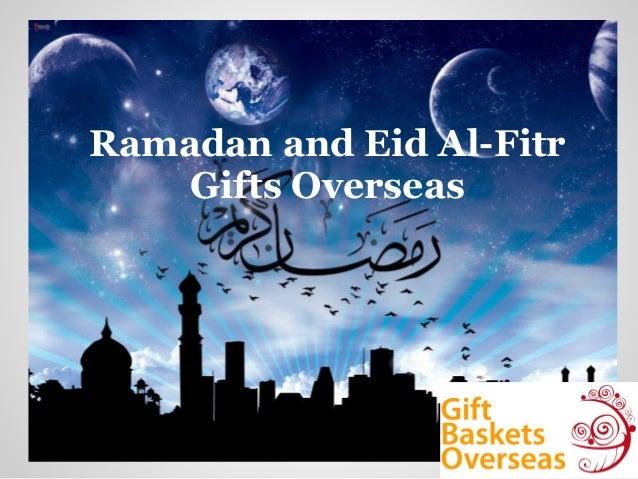 Ramadan and Eid Al-FitrGifts Overseas