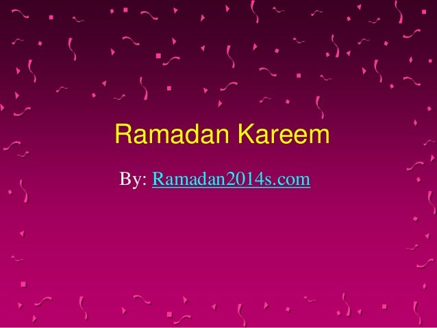 Ramadan Kareem By: Ramadan2014s.com