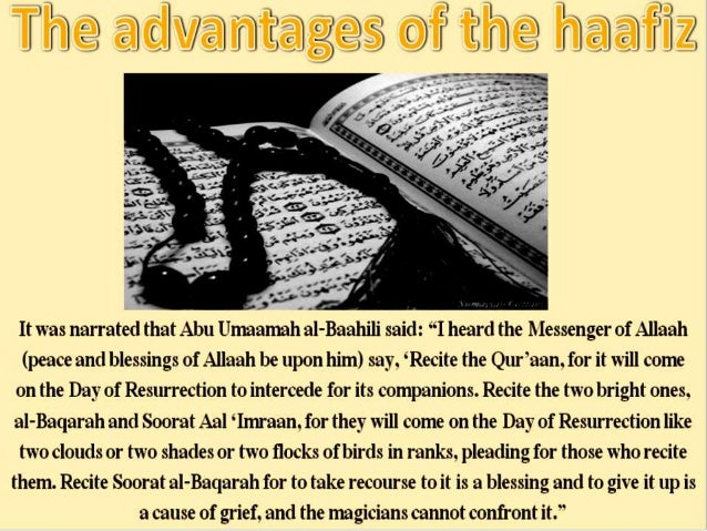 """• Aboo Hurayrah(RA) reported that the Prophet (SAW) said, """"The Qur'an will be brought on the Day of Judgement, and it will..."""