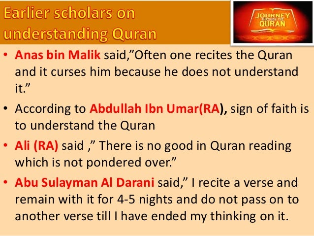 • In order to internalize any chapter or verses in the Qur'an, one needs to have its understanding • Having Arabic knowled...
