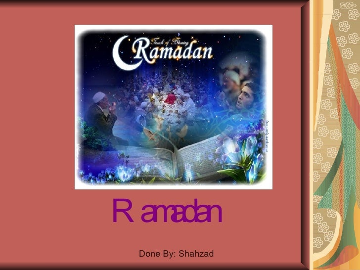 Ramadan Done By: Shahzad