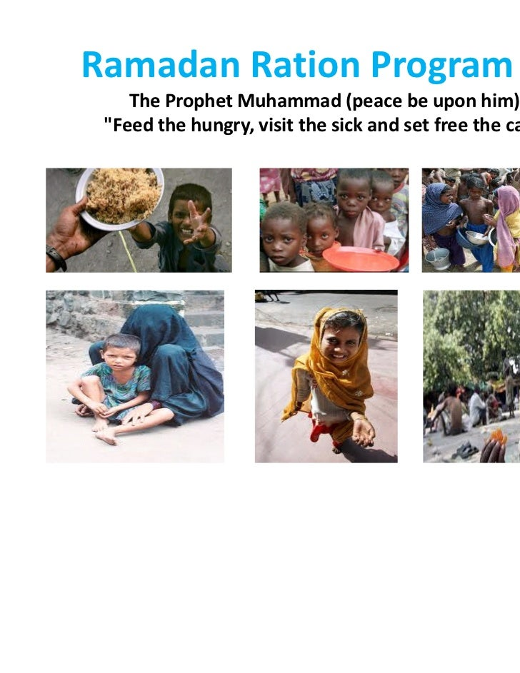 """Ramadan Ration Program - RRP    The Prophet Muhammad (peace be upon him) said: """"Feed the hungry, visit the sick and set fr..."""