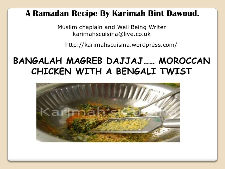 A Ramadan Recipe By Karimah Bint Dawoud.<br />Muslim chaplain and Well Being Writer<br />karimahscuisina@live.co.uk<br />h...