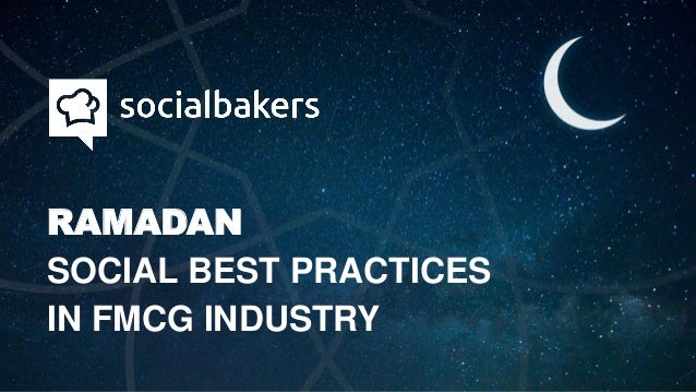 RAMADAN SOCIAL BEST PRACTICES IN FMCG INDUSTRY