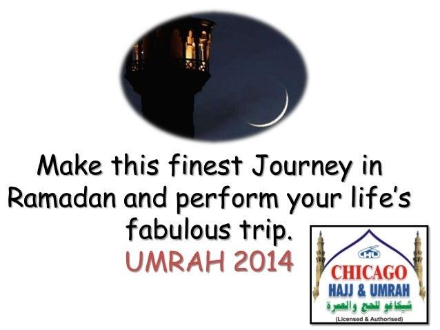 This Ramadan 2014 perform the finest Islamic journey Umrah
