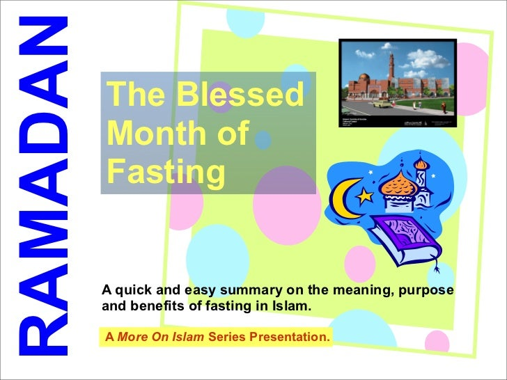 RAMADAN  1              The Blessed           Month of           Fasting             A quick and easy summary on the meani...