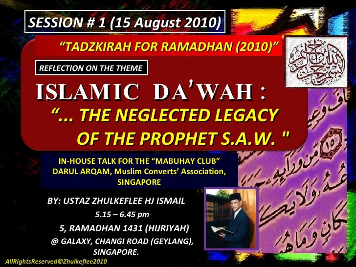 """ TADZKIRAH FOR RAMADHAN (2010)"" ISLAMIC  DA'WAH :  "" ... THE NEGLECTED LEGACY  OF THE PROPHET S.A.W. "" REFLECTION ON..."