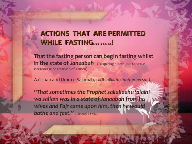 ACTIONS THAT ARE PERMITTEDACTIONS THAT ARE PERMITTED WHILE FASTING……..!WHILE FASTING……..! That the fasting person can begi...