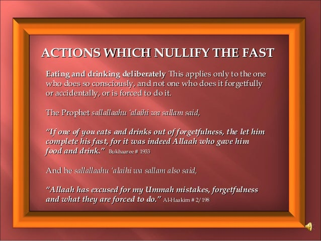 ACTIONS WHICH NULLIFY THE FASTACTIONS WHICH NULLIFY THE FAST Eating and drinking deliberatelyEating and drinking deliberat...