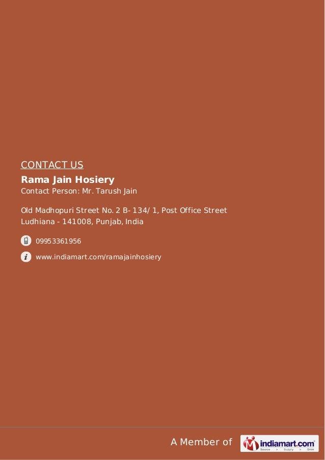 A Member of CONTACT US Rama Jain Hosiery Contact Person: Mr. Tarush Jain Old Madhopuri Street No. 2 B- 134/ 1, Post Office...