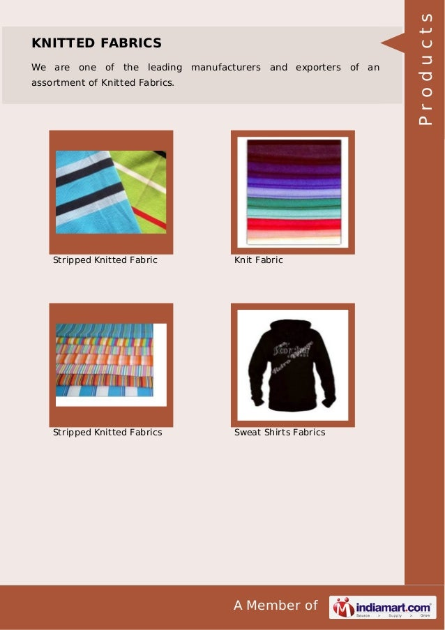A Member of KNITTED FABRICS We are one of the leading manufacturers and exporters of an assortment of Knitted Fabrics. Str...