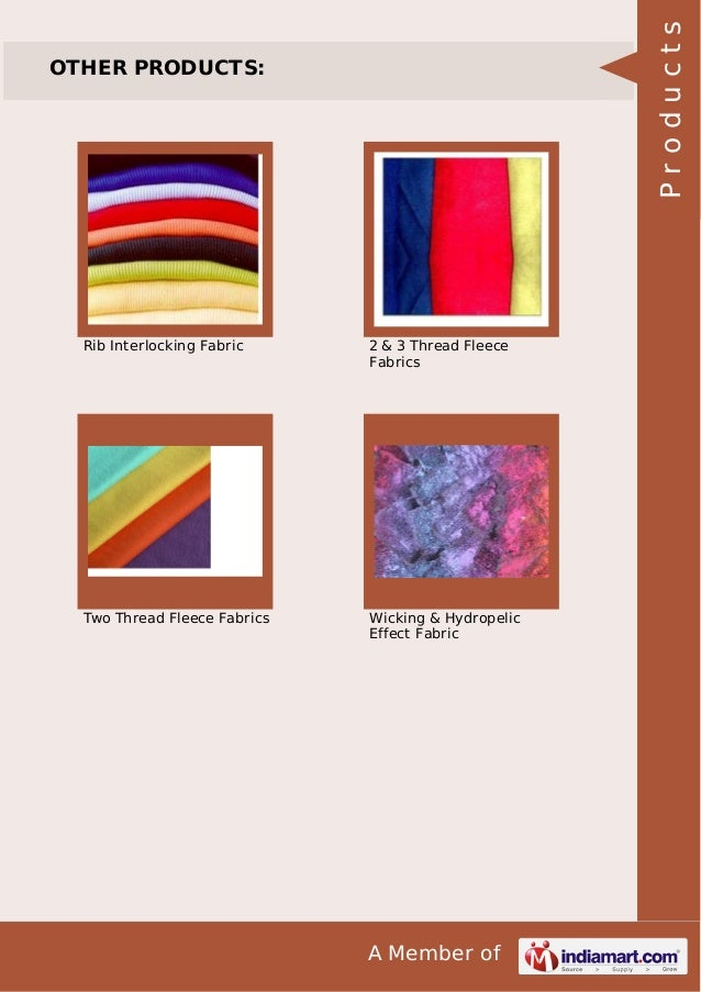 A Member of OTHER PRODUCTS: Rib Interlocking Fabric 2 & 3 Thread Fleece Fabrics Two Thread Fleece Fabrics Wicking & Hydrop...