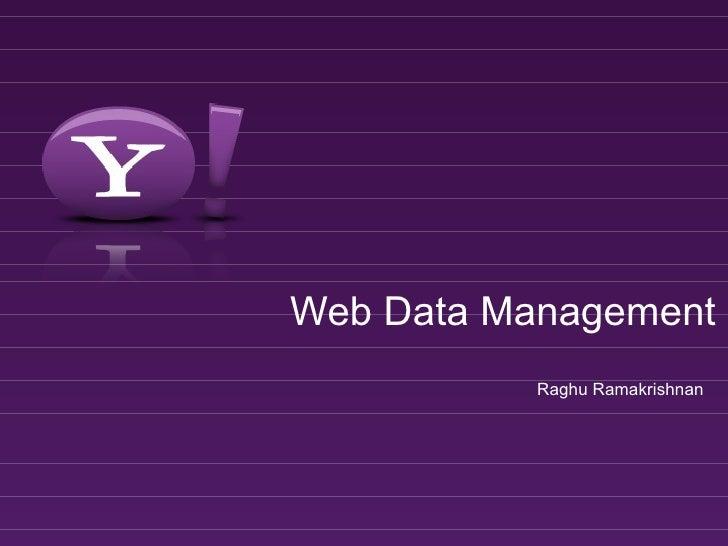 Web Data Management Raghu Ramakrishnan