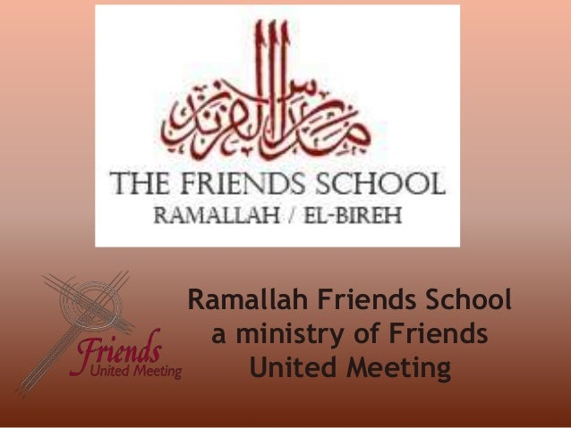 Ramallah Friends School a ministry of Friends United Meeting