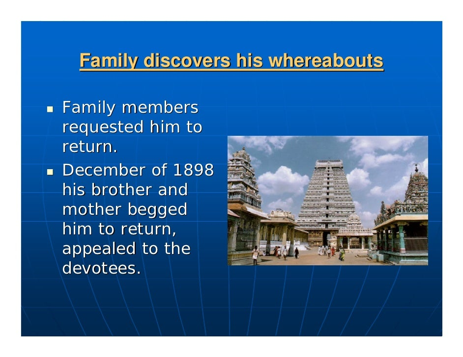 Family discovers his whereabouts  Family members requested him to return. December of 1898 his brother and mother begged h...