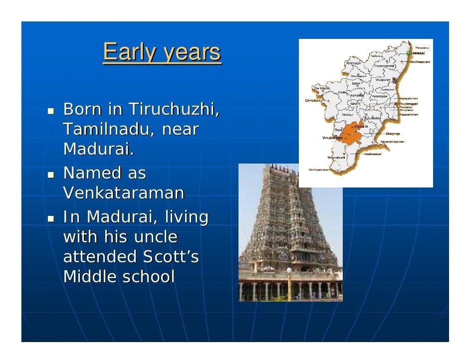Early years  Born in Tiruchuzhi, Tamilnadu, near Madurai. Named as Venkataraman In Madurai, living with his uncle attended...
