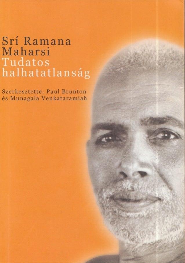 Ramana maharsi   tudatos halhatatlanság - végső megoldás a világ problémáira