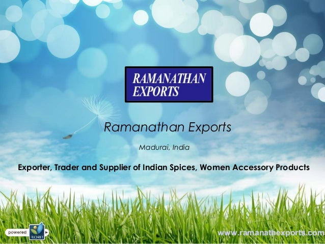 Ramanathan Exports Madurai, India Exporter, Trader and Supplier of Indian Spices, Women Accessory Products www.ramanathexp...