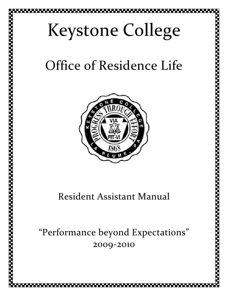 "Keystone College  Office of Residence Life         Resident Assistant Manual   ""Performance beyond Expectations""          ..."