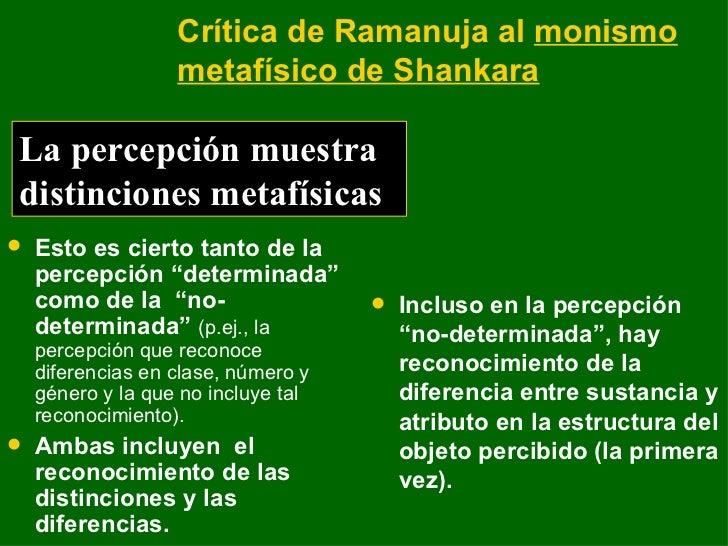 """Crítica de Ramanuja al  monismo metafísico de Shankara <ul><li>Esto es cierto tanto de la percepción """"determinada"""" como de..."""