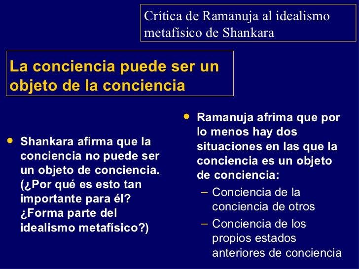 La conciencia puede ser un objeto de la conciencia <ul><li>Shankara afirma que la conciencia no puede ser un objeto de con...