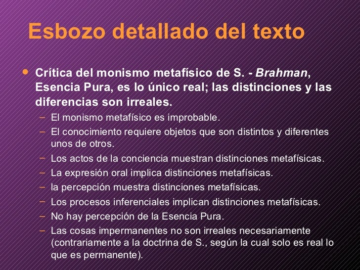 Esbozo detallado del texto <ul><li>Crítica del monismo metafísico de S. -  Brahman , Esencia Pura, es lo único real; las d...