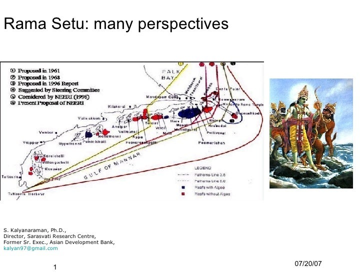 Rama Setu: many perspectives <ul><li>S. Kalyanaraman, Ph.D., </li></ul><ul><li>Director, Sarasvati Research Centre, </li><...