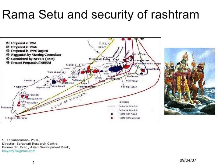 Rama Setu and security of rashtram  <ul><li>S. Kalyanaraman, Ph.D., </li></ul><ul><li>Director, Sarasvati Research Centre,...