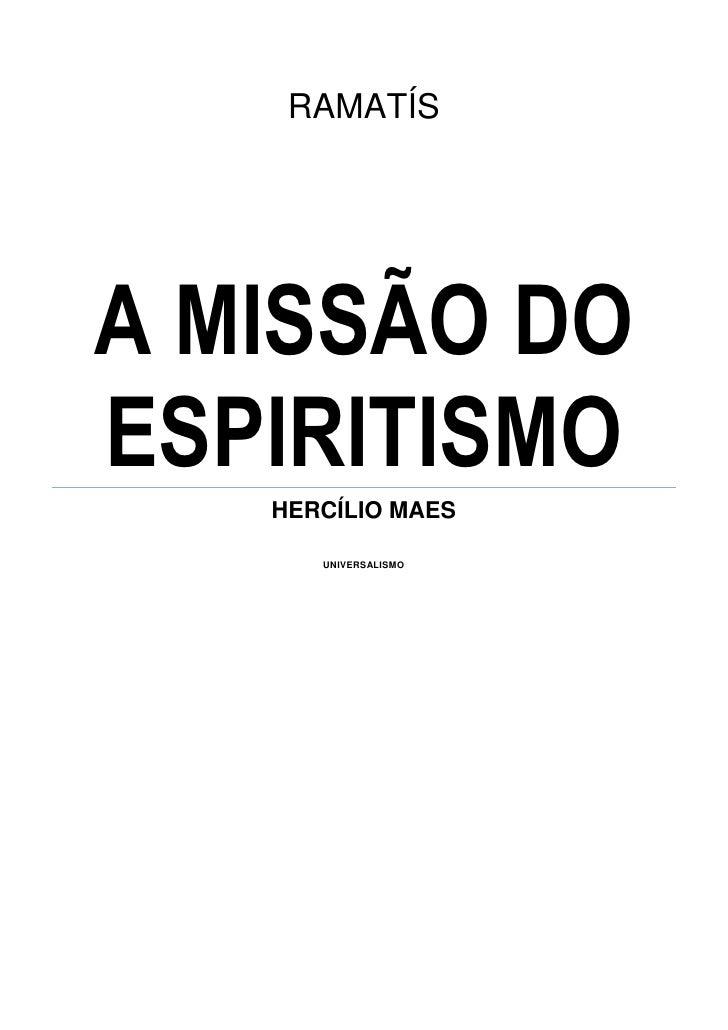 RAMATÍSA MISSÃO DOESPIRITISMO   HERCÍLIO MAES      UNIVERSALISMO