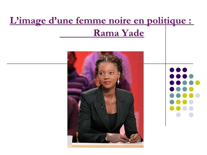 L'image d'une femme noire en politique :  Rama Yade