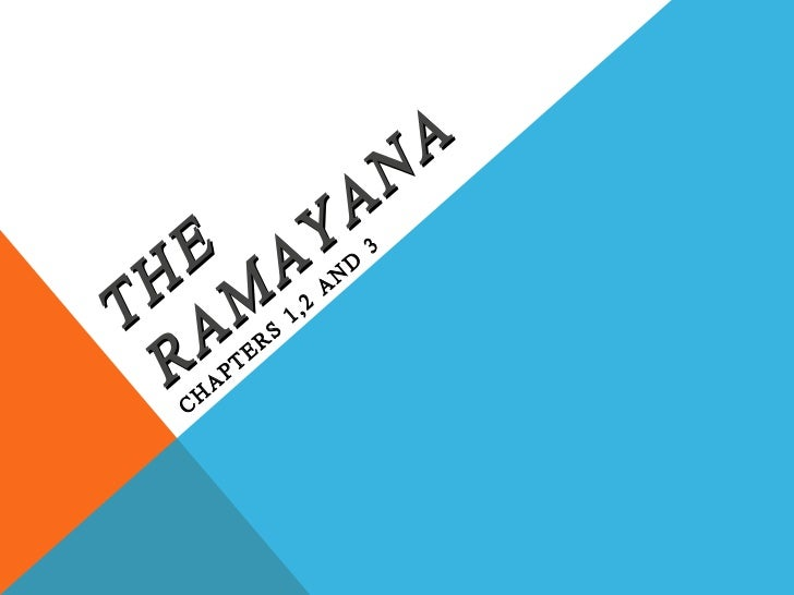 THE RAMAYANA CHAPTERS 1,2 AND 3