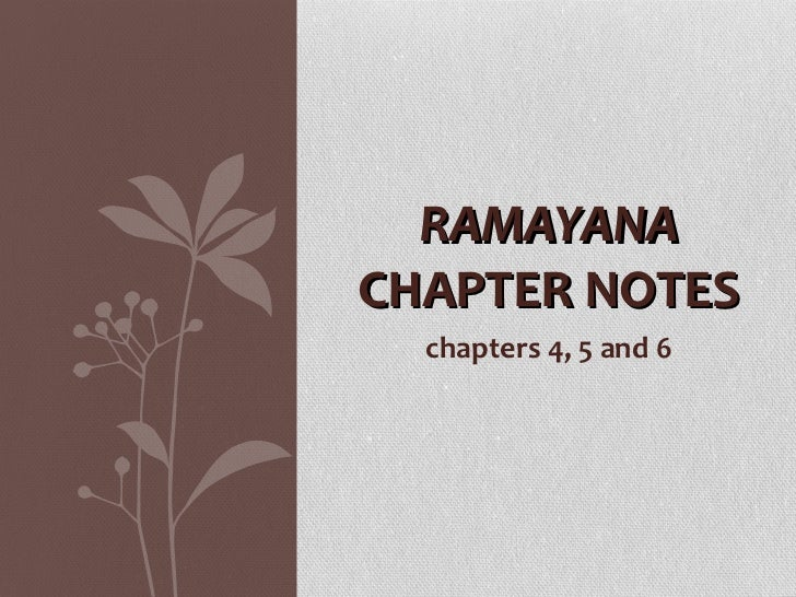 chapters 4, 5 and 6 RAMAYANA  CHAPTER NOTES