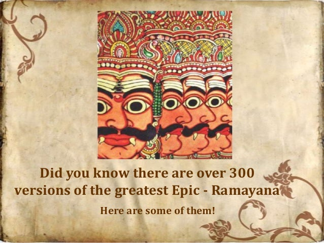 Did you know there are over 300versions of the greatest Epic - Ramayana            Here are some of them!