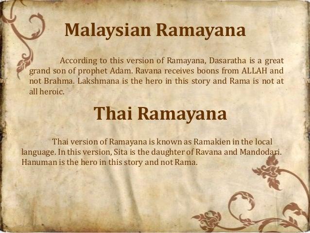 Malaysian Ramayana           According to this version of Ramayana, Dasaratha is a great  grand son of prophet Adam. Ravan...
