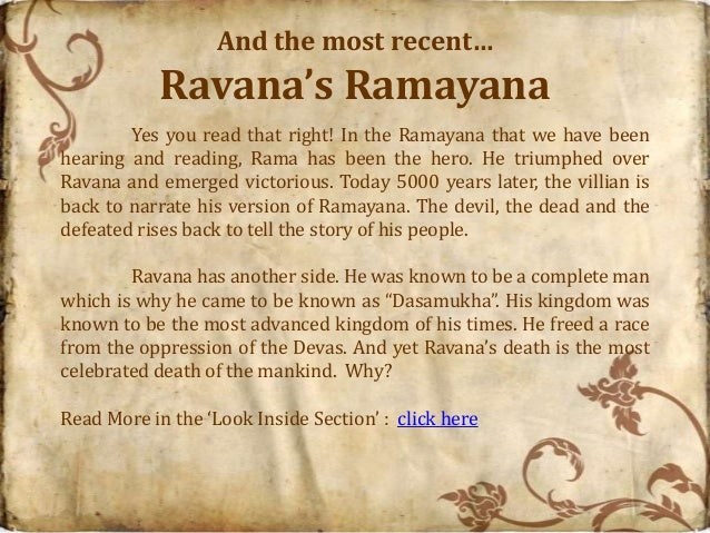 And the most recent…            Ravana's Ramayana        Yes you read that right! In the Ramayana that we have beenhearing...