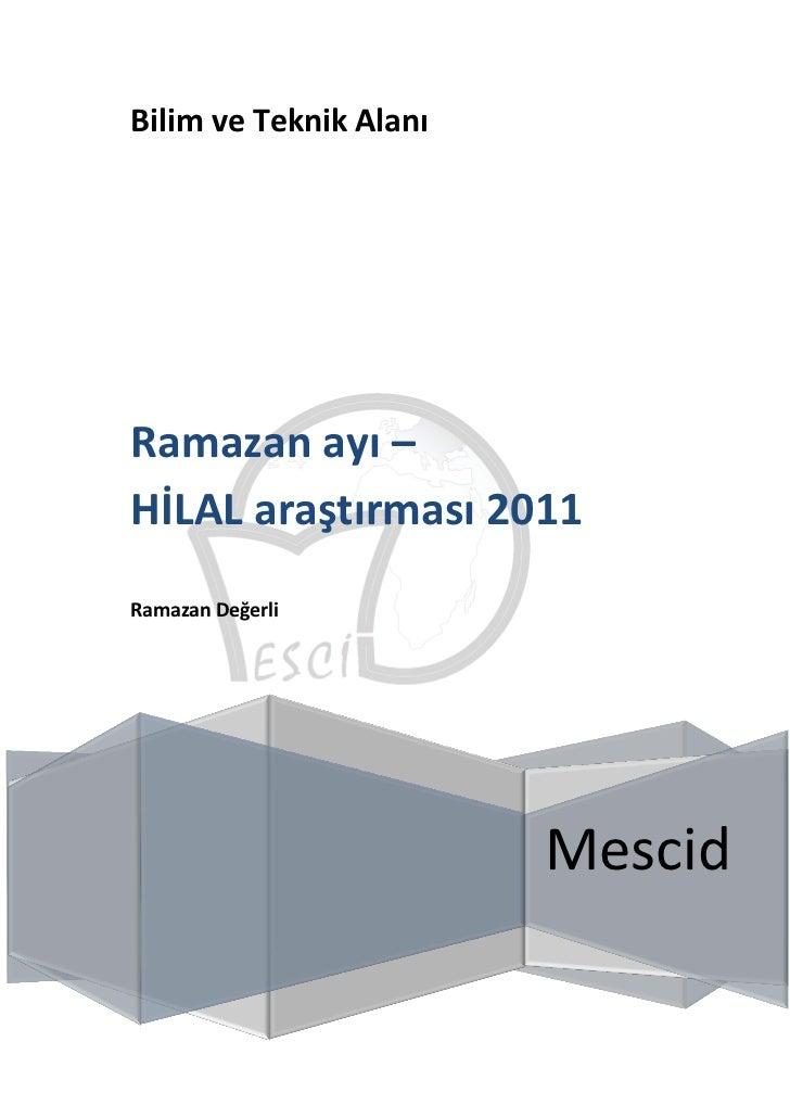 Bilim ve Teknik AlanıRamazan ayı –HİLAL araştırması 2011Ramazan Değerli                        Mescid
