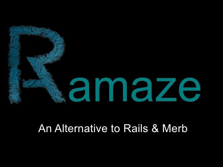 amaze An Alternative to Rails  Merb