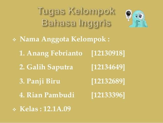  Nama Anggota Kelompok : 1. Anang Febrianto [12130918] 2. Galih Saputra [12134649] 3. Panji Biru [12132689] 4. Rian Pambu...