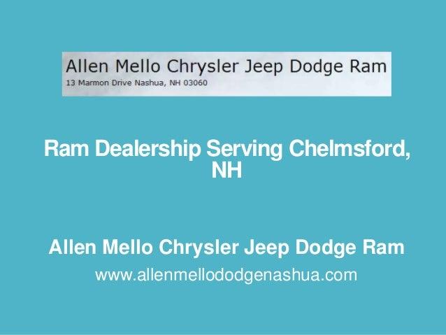 Ram Dealership Serving Chelmsford, NH  Allen Mello Chrysler Jeep Dodge Ram www.allenmellododgenashua.com