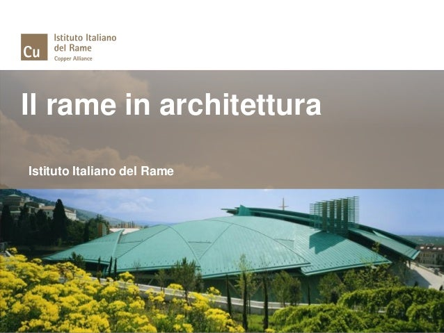 Il rame in architetturaIstituto Italiano del Rame