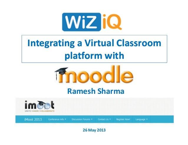 Integrating a Virtual Classroomplatform withIntegrating a Virtual Classroomplatform withRamesh Sharma26 May 2013