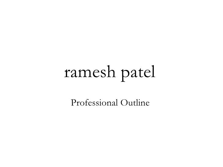 ramesh patel   Professional Outline