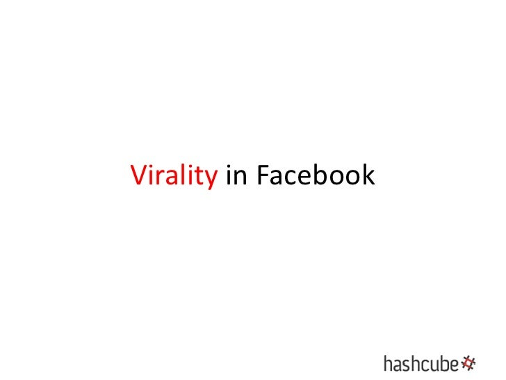 Virality in Facebook<br />